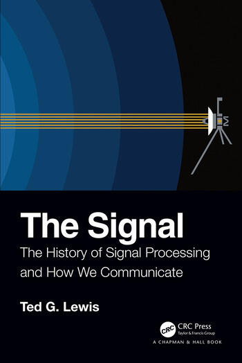 The Signal The History of Signal Processing and How We Communicate book cover