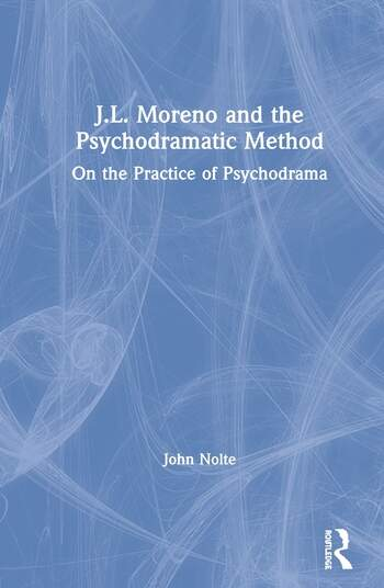 J.L. Moreno and the Psychodramatic Method On the Practice of Psychodrama book cover