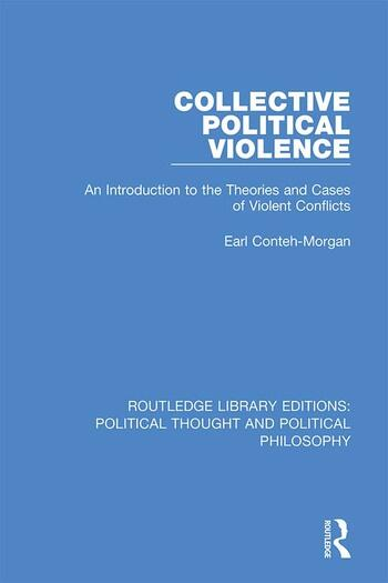 Collective Political Violence An Introduction to the Theories and Cases of Violent Conflicts book cover