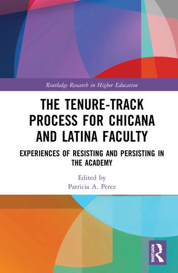 The Tenure-Track Process for Chicana and Latina Faculty Experiences of Resisting and Persisting in the Academy book cover