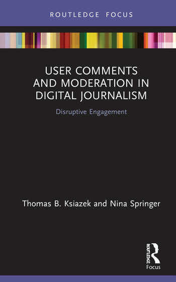 User Comments and Moderation in Digital Journalism Disruptive Engagement book cover