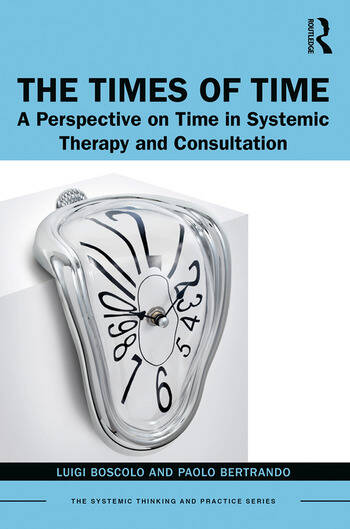 The Times of Time A Perspective on Time in Systemic Therapy and Consultation book cover