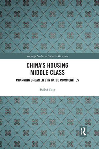 China's Housing Middle Class Changing Urban Life in Gated Communities book cover