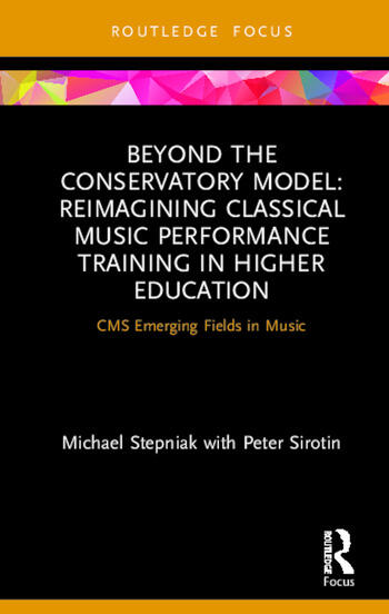 Beyond the Conservatory Model Reimagining Classical Music Performance Training in Higher Education book cover