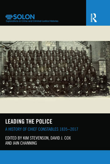 Leading the Police A History of Chief Constables 1835–2017 book cover