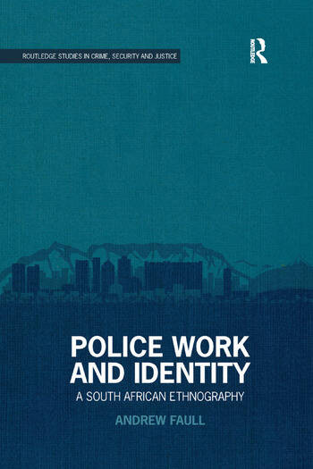 Police Work and Identity A South African Ethnography book cover