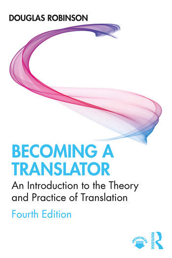 Becoming a Translator An Introduction to the Theory and Practice of Translation book cover