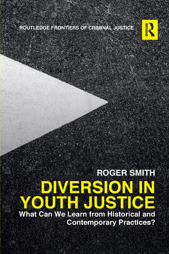 Diversion in Youth Justice What Can We Learn from Historical and Contemporary Practices? book cover
