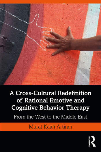 A Cross-Cultural Redefinition of Rational Emotive and Cognitive Behavior Therapy From the West to the Middle East book cover