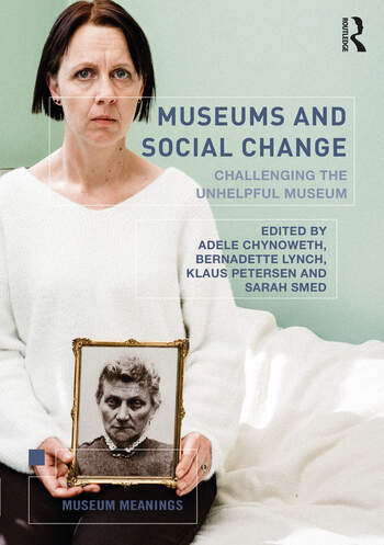 Museums and Social Change Challenging the Unhelpful Museum book cover