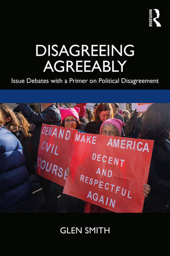 Disagreeing Agreeably Issue Debates with a Primer on Political Disagreement book cover