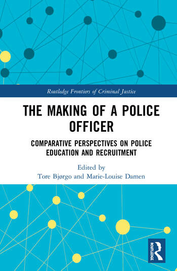 The Making of a Police Officer Comparative Perspectives on Police Education and Recruitment book cover
