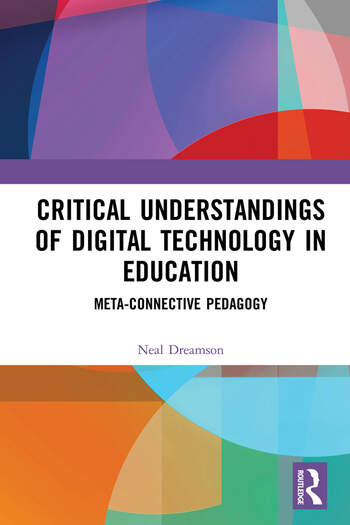Critical Understandings of Digital Technology in Education Meta-Connective Pedagogy book cover