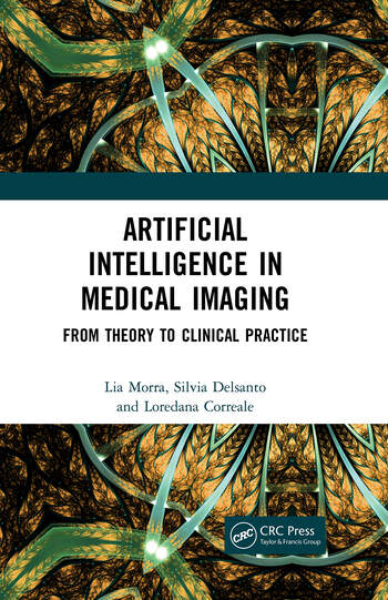 Artificial Intelligence in Medical Imaging From Theory to Clinical Practice book cover