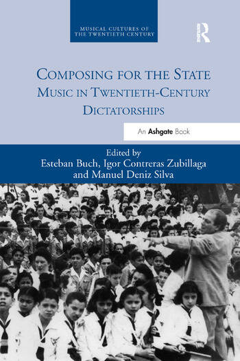 Composing for the State Music in Twentieth-Century Dictatorships book cover