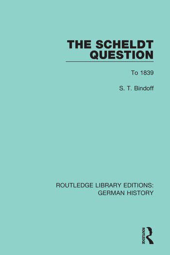 The Scheldt Question To 1839 book cover
