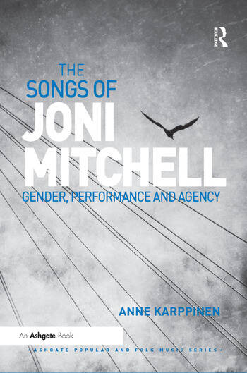 The Songs of Joni Mitchell Gender, Performance and Agency book cover