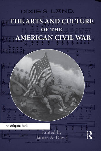 The Arts and Culture of the American Civil War book cover