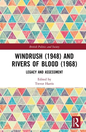 Windrush (1948) and Rivers of Blood (1968) Legacy and Assessment book cover