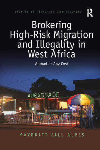 Brokering High-Risk Migration and Illegality in West Africa Abroad at any cost book cover