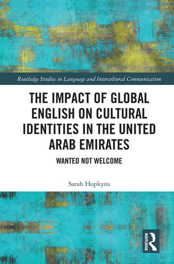 The Impact of Global English on Cultural Identities in the United Arab Emirates Wanted not Welcome book cover