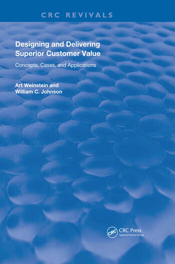 Designing and Delivering Superior Customer Value Concepts, Cases, and Applications book cover