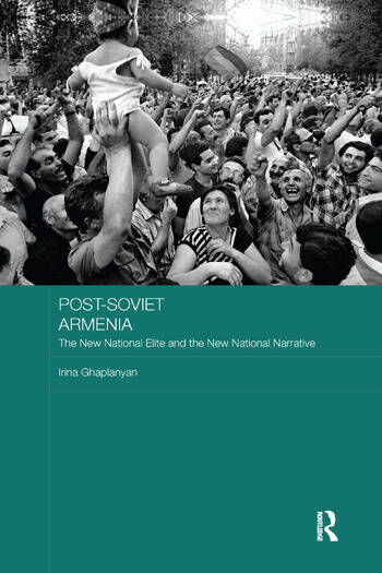 Post-Soviet Armenia The New National Elite and the New National Narrative book cover