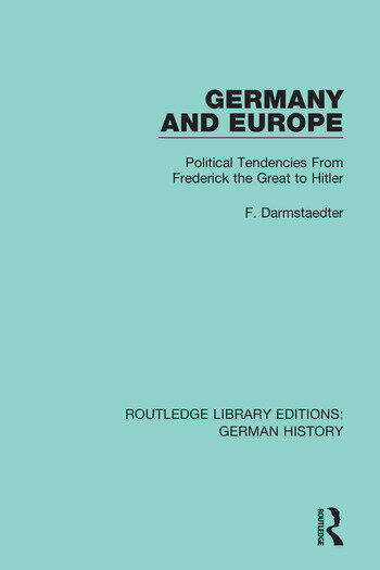 Germany and Europe Political Tendencies From Frederick the Great to Hitler book cover