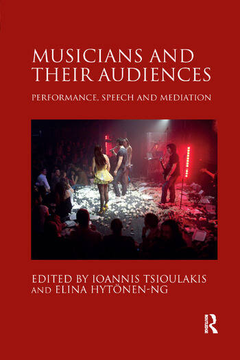 Musicians and their Audiences Performance, Speech and Mediation book cover