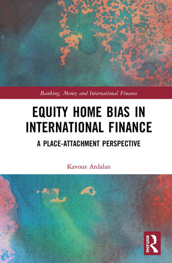 Equity Home Bias in International Finance A Place-Attachment Perspective book cover