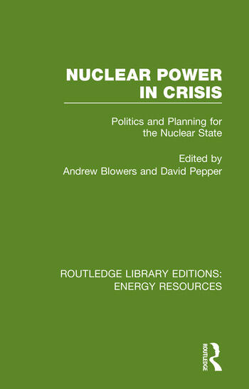 Nuclear Power in Crisis Politics and Planning for the Nuclear State book cover
