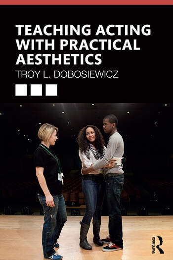Teaching Acting with Practical Aesthetics book cover