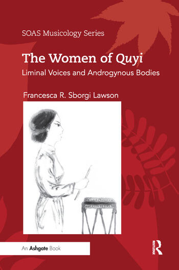 The Women of Quyi Liminal Voices and Androgynous Bodies book cover