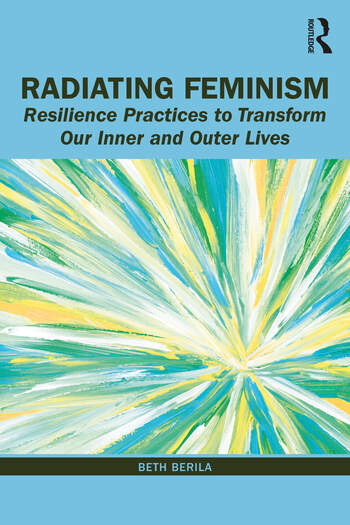 Radiating Feminism Resilience Practices to Transform our Inner and Outer Lives book cover