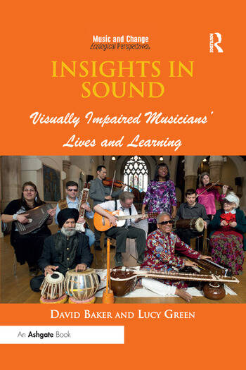Insights in Sound Visually Impaired Musicians' Lives and Learning book cover