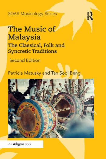 The Music of Malaysia The Classical, Folk and Syncretic Traditions book cover