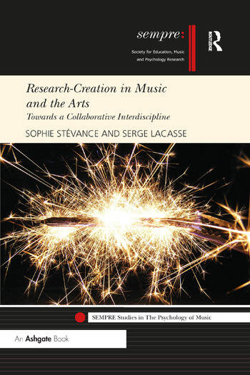 Research-Creation in Music and the Arts Towards a Collaborative Interdiscipline book cover