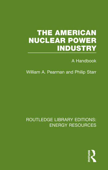 The American Nuclear Power Industry A Handbook book cover