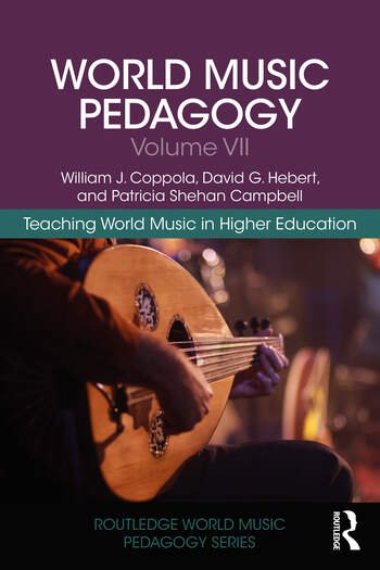 World Music Pedagogy, Volume VII: Teaching World Music in Higher Education book cover