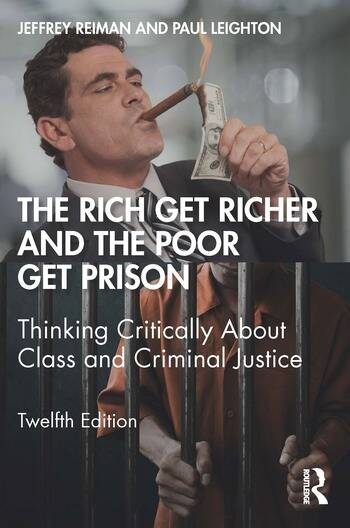 The Rich Get Richer and the Poor Get Prison Thinking Critically About Class and Criminal Justice book cover