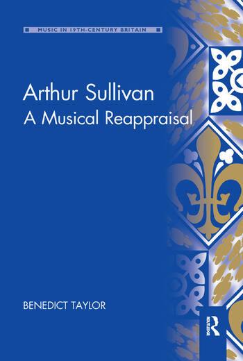 Arthur Sullivan A Musical Reappraisal book cover