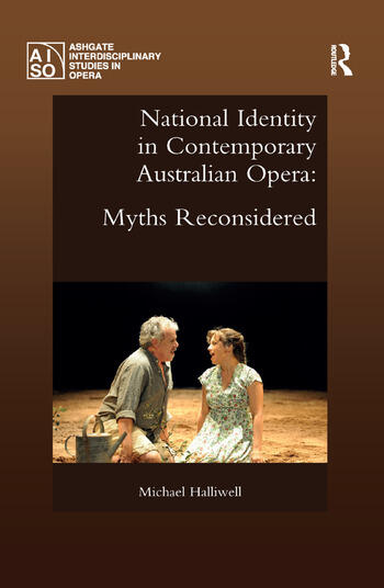 National Identity in Contemporary Australian Opera Myths Reconsidered book cover