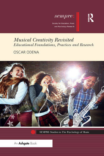 Musical Creativity Revisited Educational Foundations, Practices and Research book cover