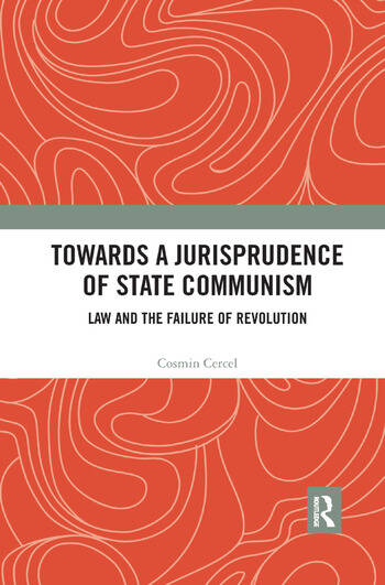 Towards A Jurisprudence of State Communism Law and the Failure of Revolution book cover