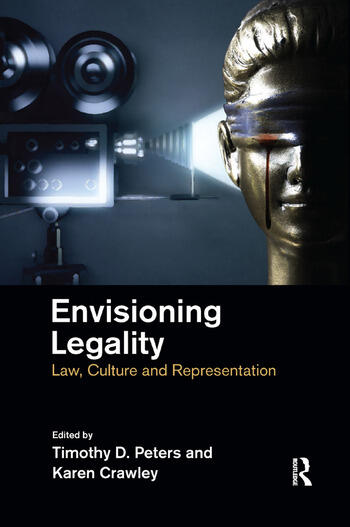 Envisioning Legality Law, Culture and Representation book cover