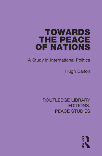 Towards the Peace of Nations A Study in International Politics book cover