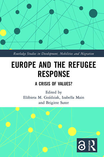 Europe and the Refugee Response (Open Access) A Crisis of Values? book cover