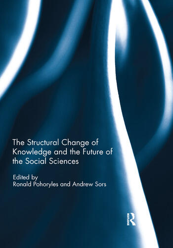 The Structural Change of Knowledge and the Future of the Social Sciences book cover