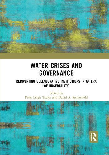 Water Crises and Governance Reinventing Collaborative Institutions in an Era of Uncertainty book cover