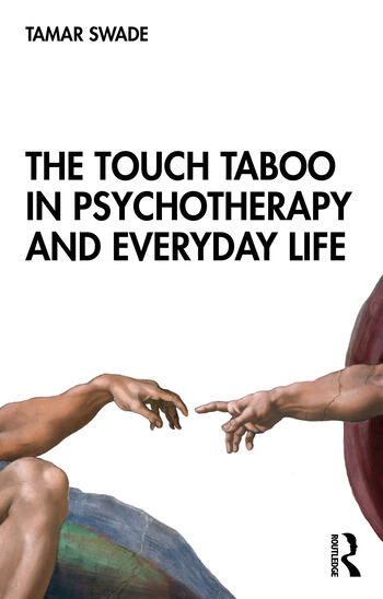 The Touch Taboo in Psychotherapy and Everyday Life book cover